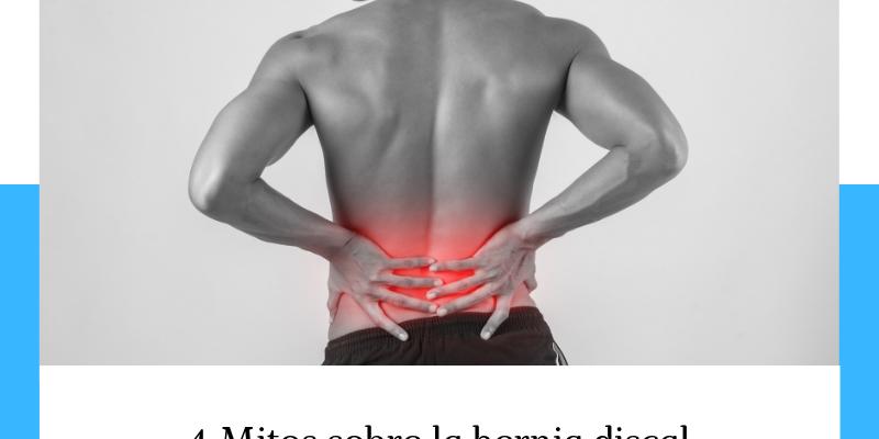 4 Mitos Sobre La Hernia Discal